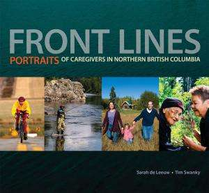 Front Lines: Portraits of Caregivers in Northern British Columbia